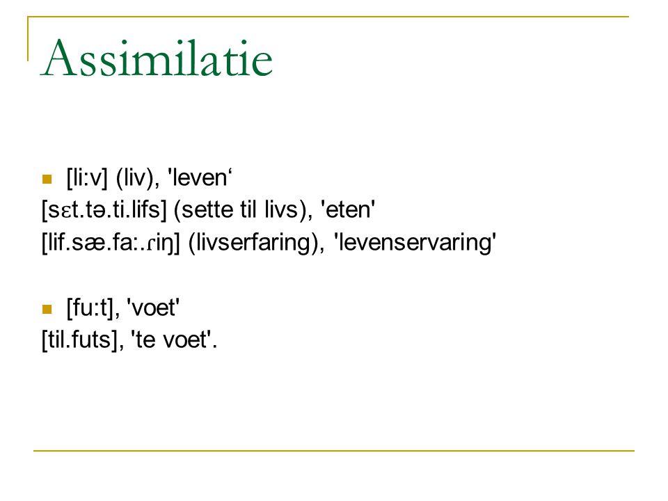 Assimilatie [li:v] (liv), leven'